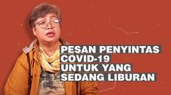 Pesan Penyintas Covid-19 Untuk yang Sedang Liburan