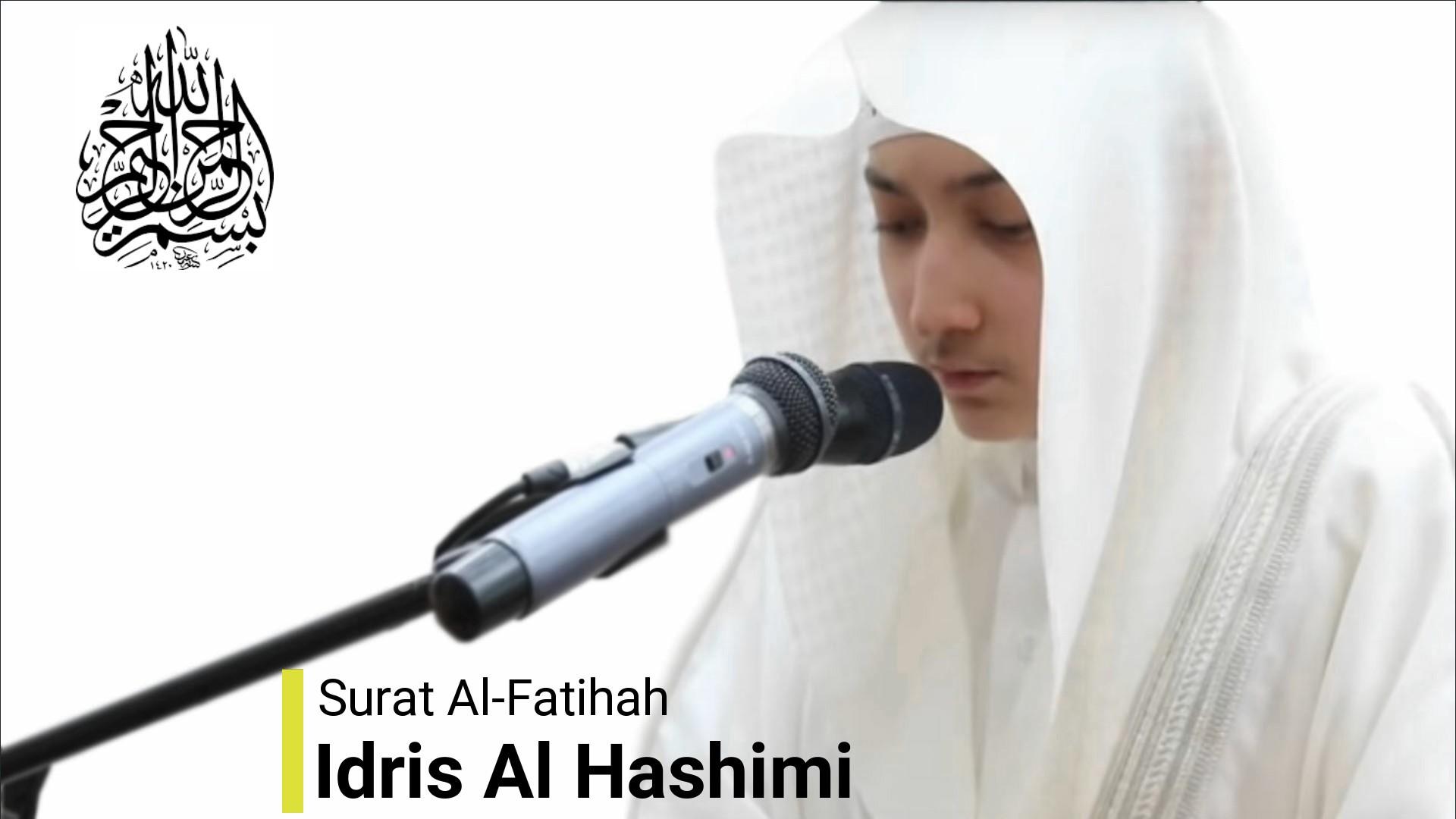 Imam Muda Suara Merdu Idris Al Hashmi Surat Al Fatihah