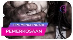 Tips Menghindari Pemerkosaan