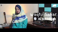 WAQTU SAHAR cover by Ai Khodijah