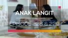 Anak Langit - Episode 228 dan 229