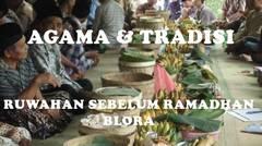 Makna Tradisi Ruwahan Jelang Bulan Puasa di Blora (2)
