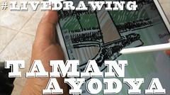 #Vlogram Live Drawing Taman Ayodya