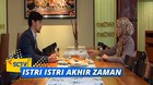 Istri - Istri Akhir Zaman - Episode 02