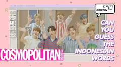 """(ENG/INA SUB) #DRIPPIN Plays """"GUESS INDONESIAN WORDS"""" with COSMO INDONESIA"""