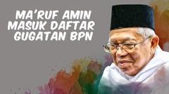 TOP 3 | Ma'ruf Amin Masuk Daftar Gugatan BPN