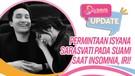 Permintaan Isyana Sarasvati pada Suami saat insomnia, Iri!