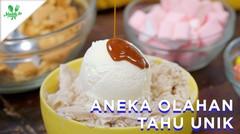 Resep Aneka Olahan Tahu UNIK dan ENAK!