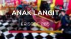 Anak Langit - Episode 285