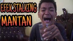 Efek Stalking Mantan