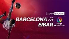 Barcelona vs Eibar - La Liga - 22 Feb 2020 | 21:55 WIB