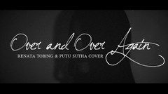 Nathan Sykes ft. Ariana Grande - Over And Over Again | Renata Tobing & Putu Sutha Cover