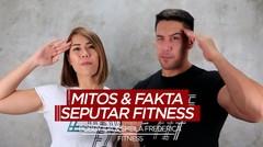 5 Mitos dan Fakta Seputar Dunia Fitness Versi Bobby Ida dan Sheila Frederica