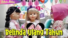 Belinda Ulang Tahun | Boneka Belinda | Belinda Palace