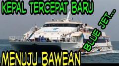 Kapal tercepat menuju bawean tahun 2019