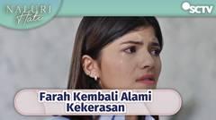 Farah Sudah Cukup Terluka Atas Perlakuan Kasar Gilang!! | Naluri Hati Episode 49
