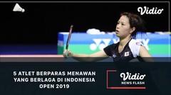 5 Atlet Berparas Menawan yang Berlaga di Indonesia Open 2019