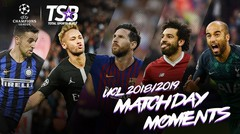 UCL 2018/19 MATCHDAY MOMENTS