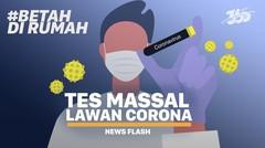 Tes Massal Untuk Melawan Corona #betahdirumah