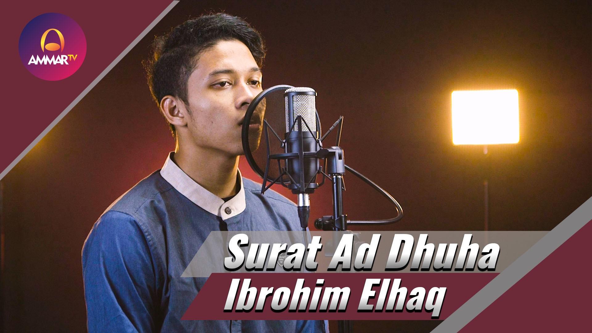 Lantunan Al Quran Oleh Ibrohim Elhaq Surat Ad Dhuha