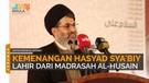 Kemenangan Hasyad Sya'biy Lahir Dari Madrasah Al-Husain.