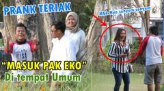 PRANK TERIAK MASUK PAK EKO DI TEMPAT UMUM Malah KETEMU!!