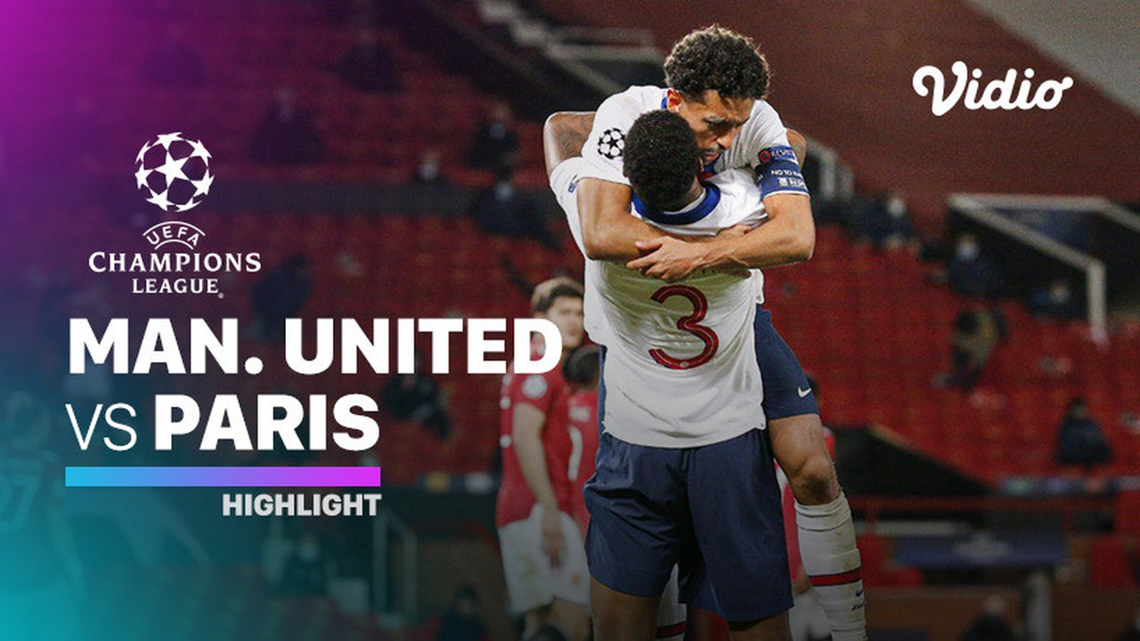 Streaming Highlight Manchester United Vs Psg I Uefa Champions League 2020 2021 Vidio Com