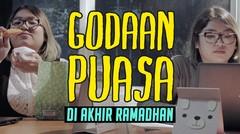 Gangguan Puasa Di Akhir Ramadhan