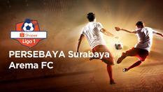 12 Dec 2019 | 15:30 WIB - Persebaya Surabya vs Arema FC - Shopee Liga 1