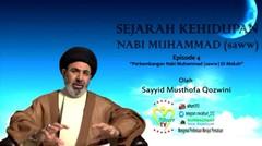 Sejarah Rasulullah (saww) [Bag.4] Masa Perkembangan Nabi Muhammad (saww) di Mekkah