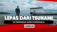 Lepas dari tsunami di Dermaga Wani
