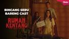 Bincang Seru Bareng Cast Rumah Kentang: The Beginning