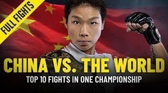 China vs. The World  Top 10 Fights In ONE Championship