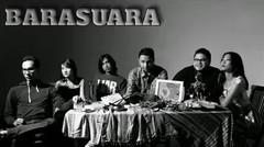 BARASUARA - Menunggang Badai
