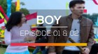 Boy - Episode 01 dan 02
