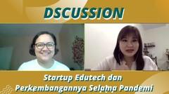 Startup Edutech dan Perkembangannya Selama Pandemi _ DScussion