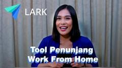 Review Lark, Collaboration Tool dengan Fitur Lengkap Bikin WFH Jadi Mudah dan Menyenangkan