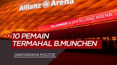 Inilah 10 Transfer Termahal Bayern Munchen yang Terkenal Hemat,Termasuk Mario Gotze