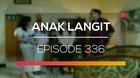 Anak Langit - Episode 336