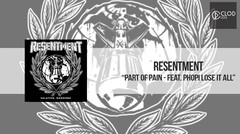 Resentment - Part Of Pain (Feat. Phopii Lose It All) - CLODLESS