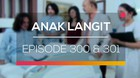 Anak Langit - Episode 300 dan 301