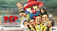 """Official Trailer """"PSP : Gaya Mahasiswa"""" 31 Januari 2019 di Bioskop"""