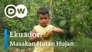 DW Going Green - Ekuador: Masakan Hutan Hujan