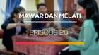 Mawar dan Melati - Episode 20