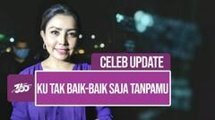 Celeb Update! Mayangsari Balik ke Industri Musik Usai 7 Tahun Vakum