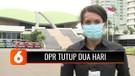 Bukan Gara-Gara Demo, Gedung DPR Tutup Dua Hari karena Ada Sterilisasi Pencegahan Covid-19