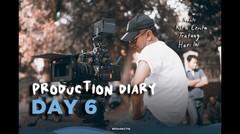 NANTI KITA CERITA TENTANG HARI INI - PRODUCTION DIARY DAY 6