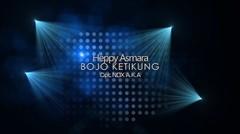 Happy Asmara - Bojo Ketikung - [Official Video]