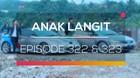 Anak Langit - Episode 322 dan 323