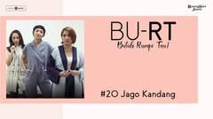 """BU RT! (Butuh Rumpi Tau!) - #20 Jago Kandang """